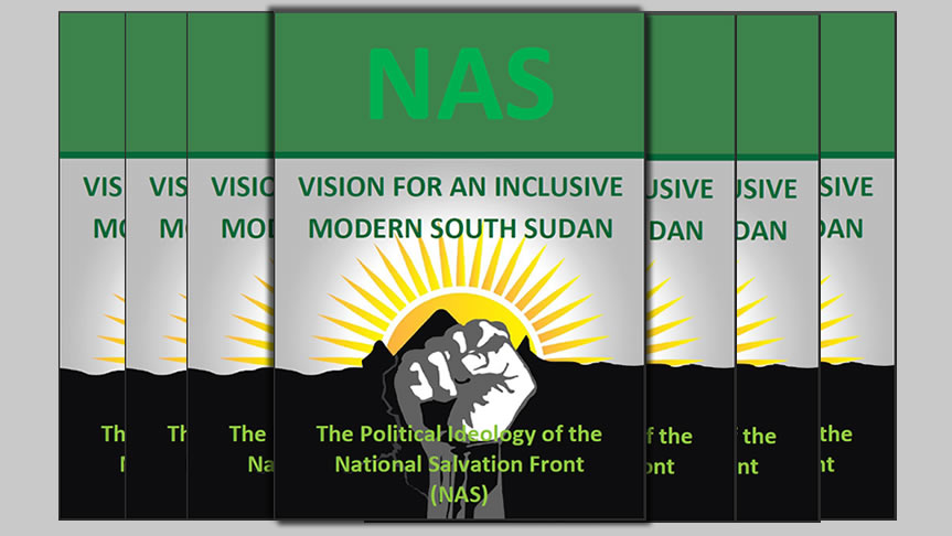 """BREAKING: NAS releases its political ideology document """"NAS Vision for an Inclusive Modern South Sudan"""""""